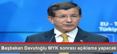 Başbakan Davutoğlu MYK sonrası açıklama yapacak
