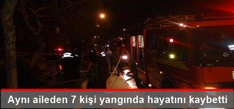 Aynı aileden 7 kişi yangında hayatını kaybetti