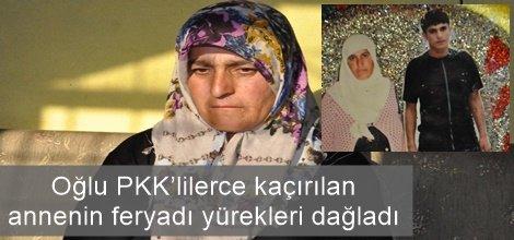 Oğlu PKK'lilerce kaçırılan annenin feryadı yürekleri dağladı video foto