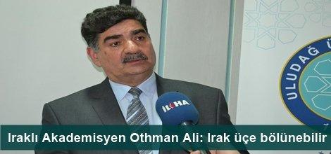 Iraklı Akademisyen Othman Ali: Irak üçe bölünebilir