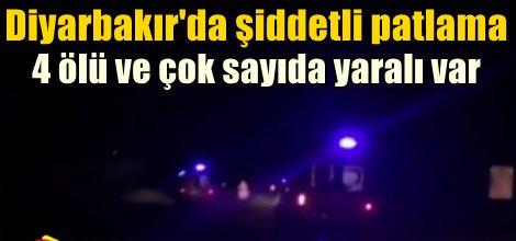 Diyarbakırda patlama: ölü ve Yaralılar var