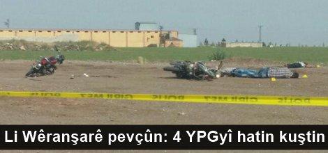 Li Wêranşarê pevçûn: 4 YPGyî hatin kuştin
