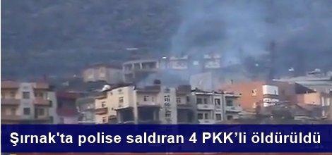 Şırnak'ta polise saldıran 4 PKK'li öldürüldü