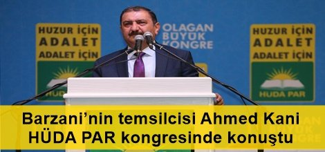 Barzani'nin temsilcisi Ahmed Kani HÜDA PAR kongresinde konuştu video foto