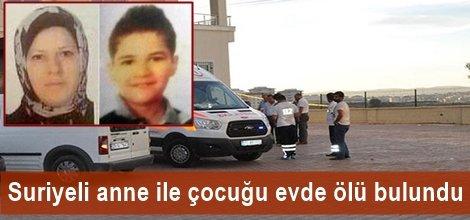 Suriyeli anne ile çocuğu evde ölü bulundu
