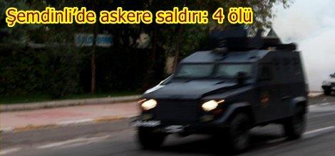 Şemdinli'de askere saldırı: 4 ölü