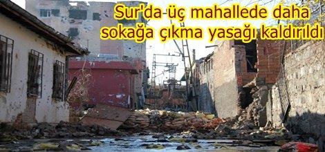 Sur'da üç mahallede daha sokağa çıkma yasağı kaldırıldı