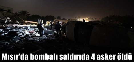 Mısır'da bombalı saldırıda 4 asker öldü