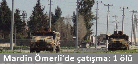 Mardin Ömerli'de çatışma: 1 ölü