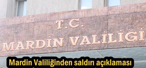 Mardin Valiliğinden saldırı açıklaması