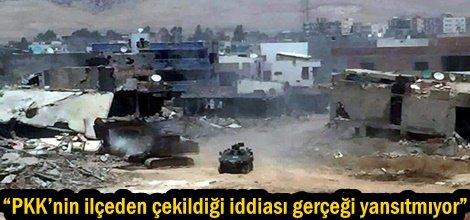 """""""PKK'nin ilçeden çekildiği iddiası gerçeği yansıtmıyor"""""""