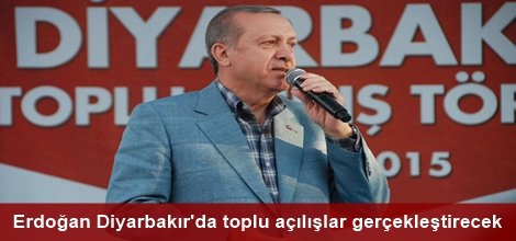 Cumhurbaşkanı Erdoğan Diyarbakırda toplu açılışlar gerçekleştirecek