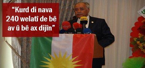 """""""Kurd di nava 240 welatî de bê av û bê ax dijîn"""""""