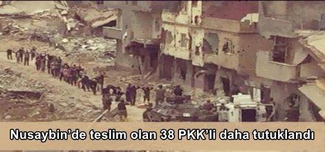 Nusaybin'de teslim olan 38 PKK'li daha tutuklandı