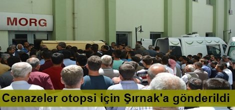 Patlamada ölenlerin cenazesi otopsi için Şırnak'a gönderildi