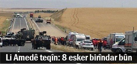 Li Diyarbekirê teqîn :8 esker birîndar bûn