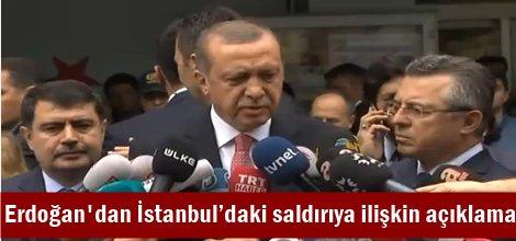 Cumhurbaşkanı Erdoğan'dan İstanbul'daki saldırıya ilişkin açıklama