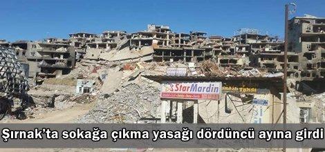Şırnak'ta sokağa çıkma yasağı dördüncü ayına girdi