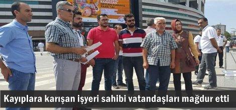 Kayıplara karışan işyeri sahibi vatandaşları mağdur etti
