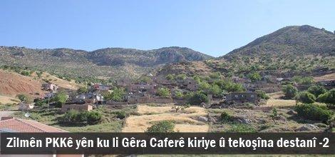 Zilmên PKKê yên ku li Gêra Caferê kiriye û tekoşîna destanî -2