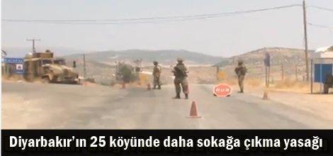 Diyarbakır'ın 25 köyünde daha sokağa çıkma yasağı