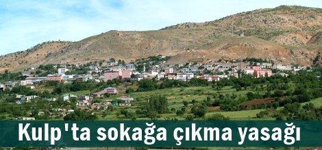 Diyarbakır'ın Kulp ilçesinde sokağa çıkma yasağı
