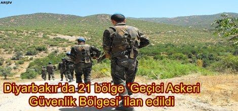 Diyarbakır'da 21 bölge 'Geçici Askeri Güvenlik Bölgesi' ilan edildi