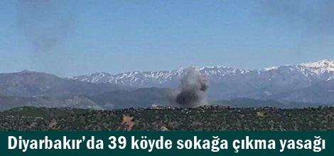 Diyarbakır'da 39 köyde sokağa çıkma yasağı ilan edildi