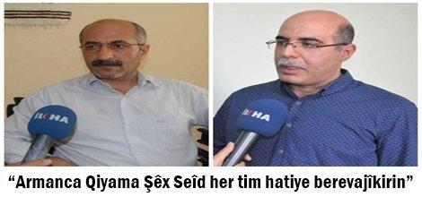 """""""Armanca Qiyama Şêx Seîd her tim hatiye berevajîkirin"""""""