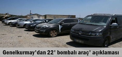 Genelkurmay'dan 22' bombalı araç' açıklaması