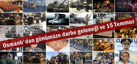 Osmanlıdan günümüze darbe geleneği ve 15 Temmuz
