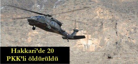 Hakkari'de 20 PKK'li öldürüldü