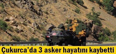 Çukurca'da 3 asker hayatını kaybetti