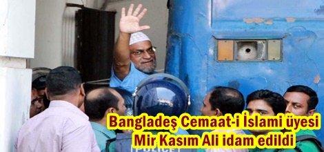 Bangladeş Cemaat-i İslami üyesi Mir Kasım Ali idam edildi