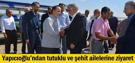Yapıcıoğlu'ndan tutuklu ve şehit ailelerine ziyaret