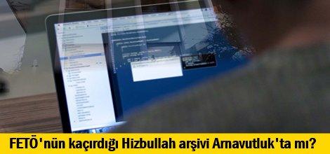 FETÖnün kaçırdığı Hizbullah arşivi Arnavutlukta mı?
