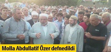Molla Abdullatif Özer defnedildi