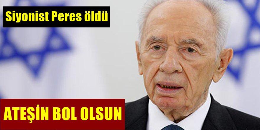 Siyonist Peres öldü