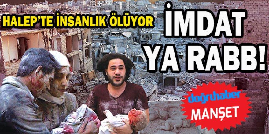 Halep'te insanlık ölüyor