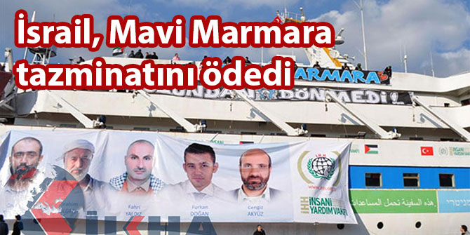 İsrail, Mavi Marmara tazminatını ödedi