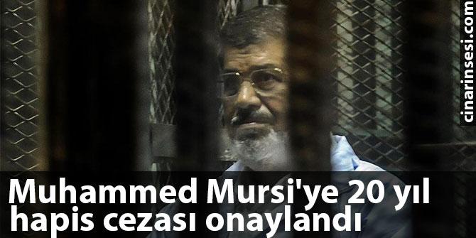 Muhammed Mursi'ye 20 yıl hapis cezası onaylandı