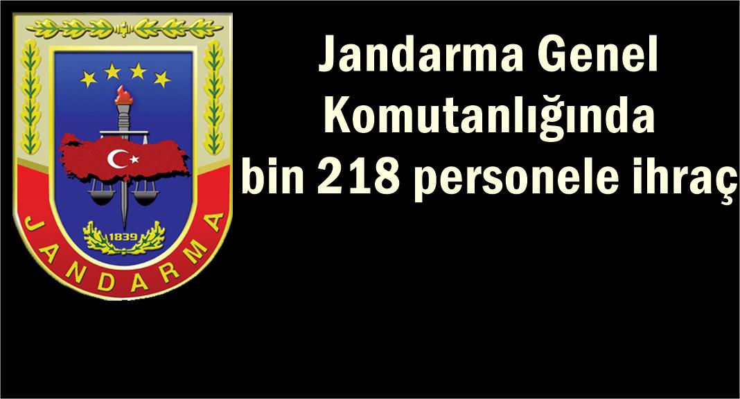 Jandarma Genel Komutanlığında bin 218 personele ihraç