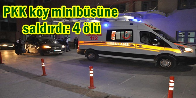Van Başkale'de PKK köy minibüsüne saldırdı: 4 ölü