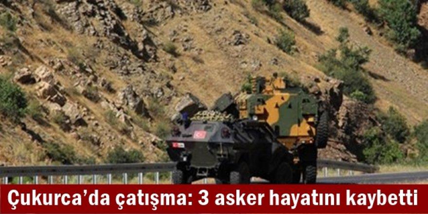 Çukurca'da çatışma: 3 asker hayatını kaybetti
