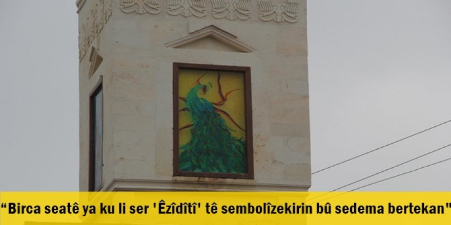 """""""Birca seatê ya ku li ser 'Êzîdîtî' tê sembolîzekirin bû sedema bertekan"""""""