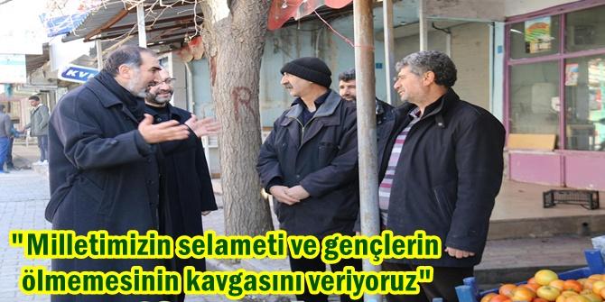 """""""Milletimizin selameti ve gençlerin ölmemesinin kavgasını veriyoruz"""""""