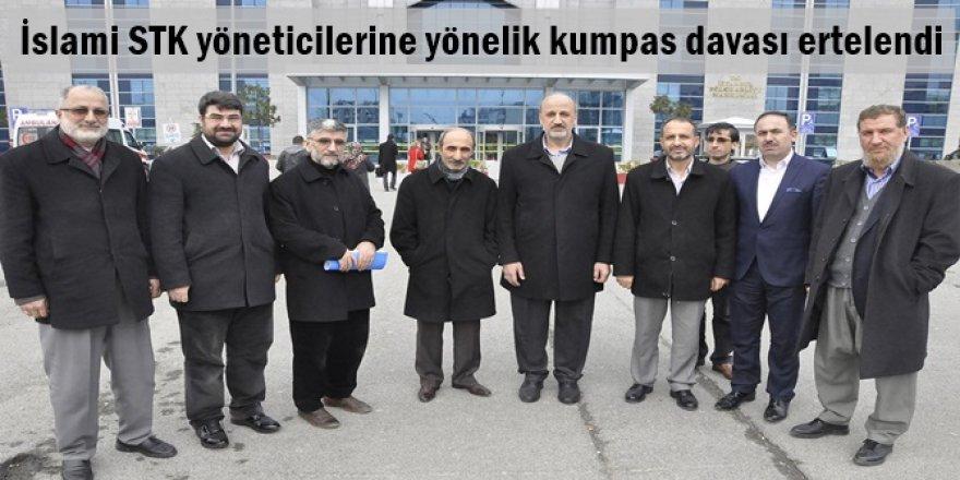 İslami STK yöneticilerine yönelik kumpas davası ertelendi