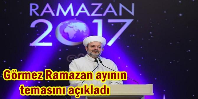 Görmez Ramazan ayının temasını açıkladı