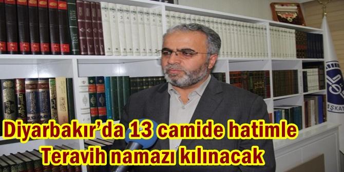 Diyarbakır'da 13 camide hatimle Teravih namazı kılınacak