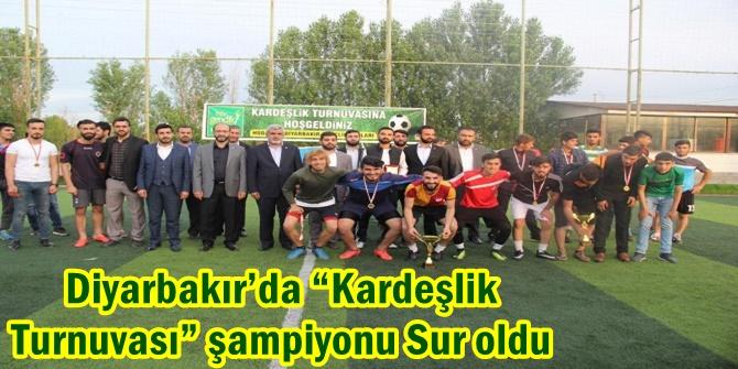"""Diyarbakır'da """"Kardeşlik Turnuvası"""" şampiyonu Sur oldu"""